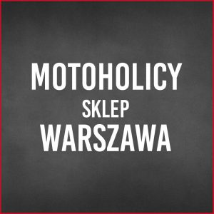 motoholicy-sklep-motocyklowy-warszawa